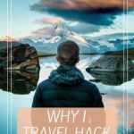 WHY I TRAVEL HACK