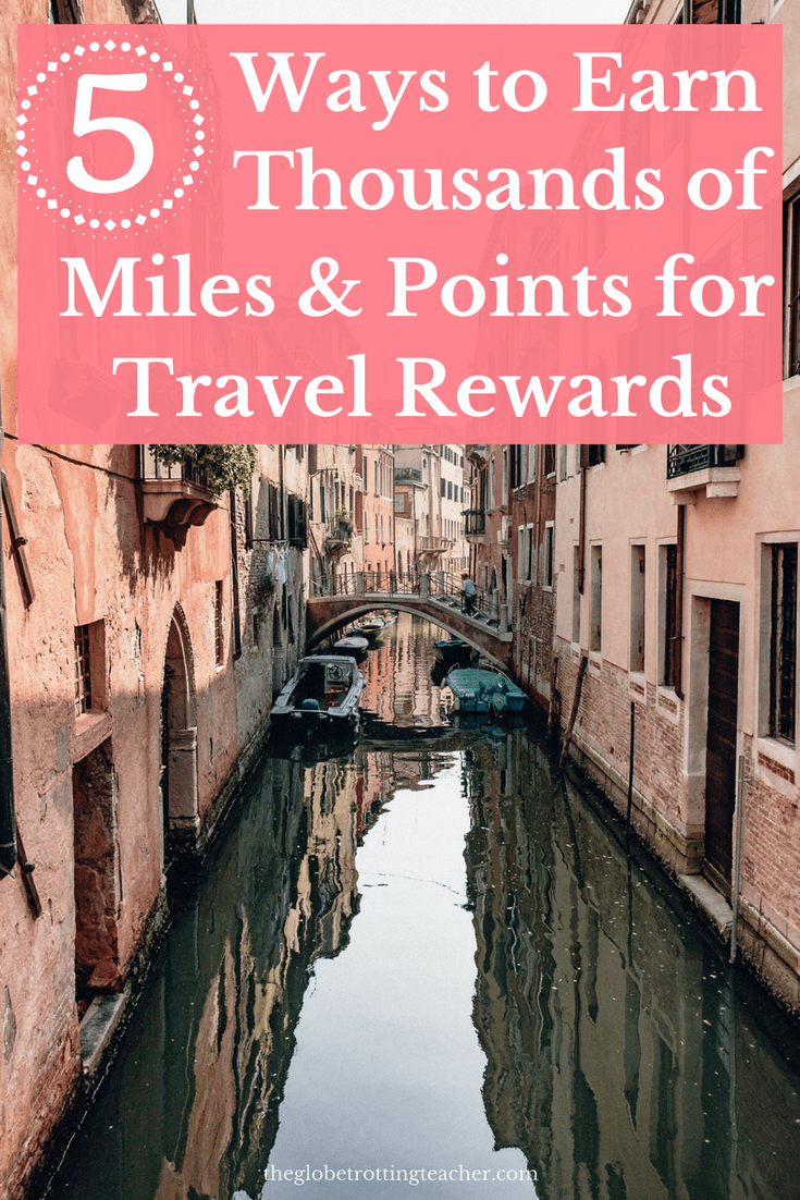 5 Ways to Earn Thousands of Miles and Points for Travel Rewards