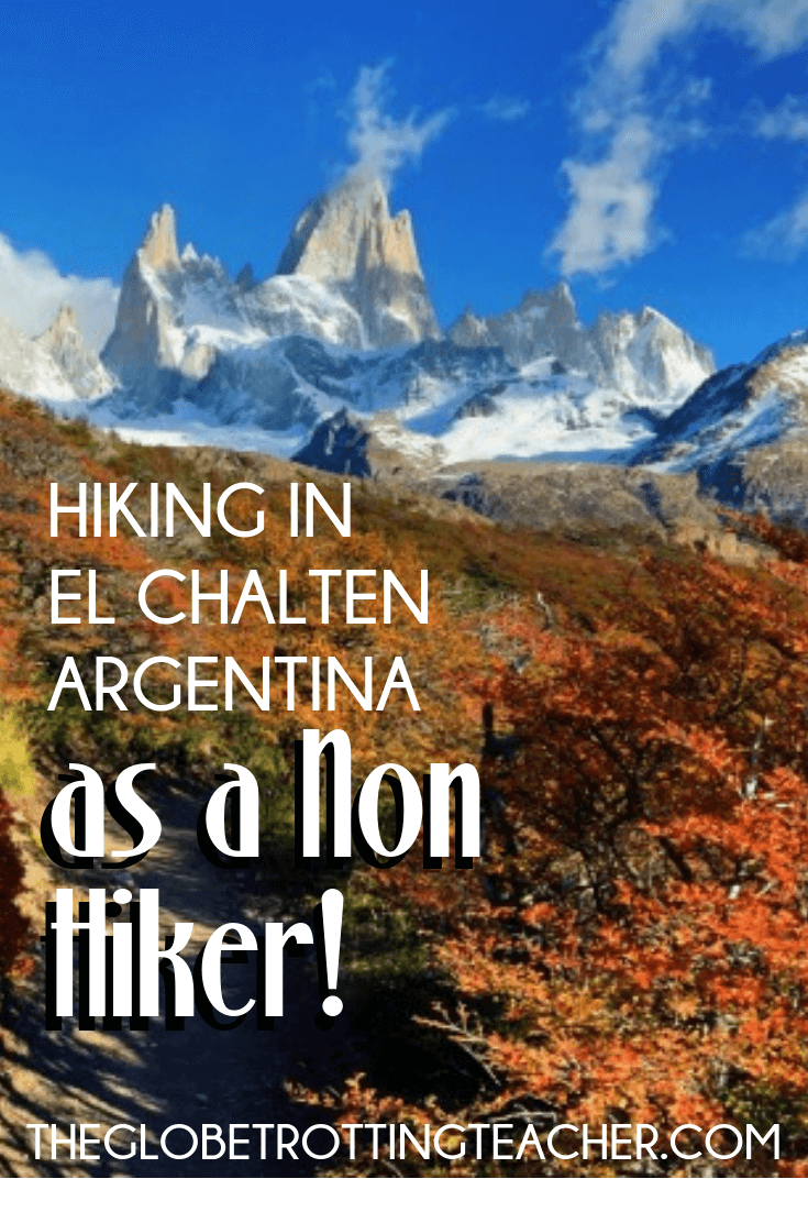 Hiking in El Chalten Argentina as a Non Hiker - Planning a trip to Patagonia? Hiking in El Chalten is a must on your Patagonia itinerary. Use this travel guide to plan your El Chalten trip with the best travel tips for where to stay, how to get there from El Calafate, and, of course, the best day hikes. #travel #Patagonia #Argentina