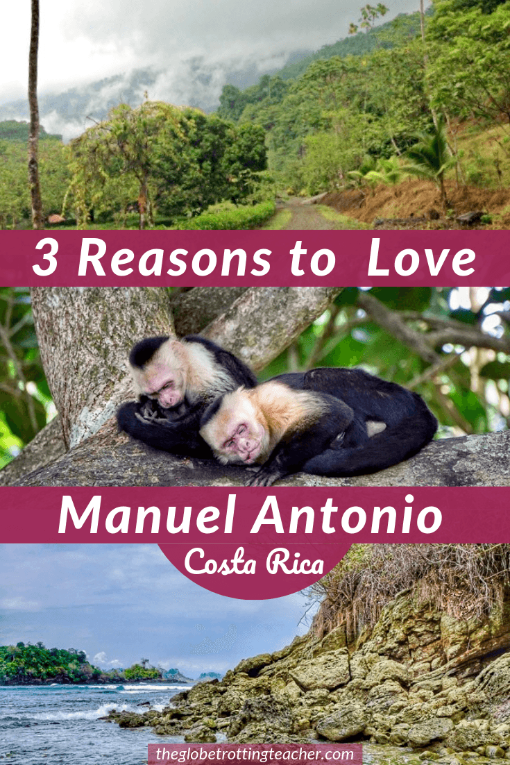 3 Reasons to Love Manuel Antonio
