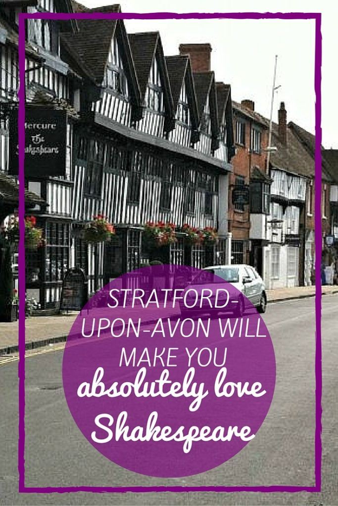 Stratford-Upon-Avon Will Make You Absolutely Love Shakespeare