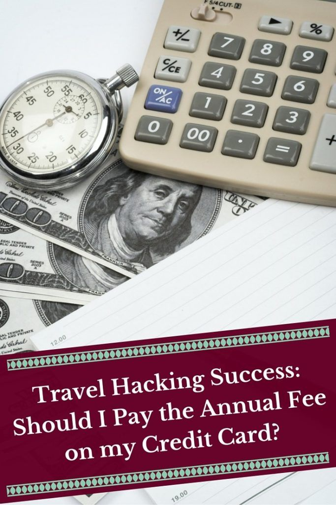 Travel Hacking Success-Should I Pay the Annual Fee on my Credit Card-
