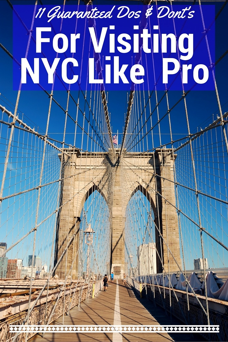 11 Guaranteed Dos & Dont's For Visiting NYC Like a Pro