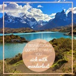7 Inspirational Quotes to Make You Sick with Wanderlust
