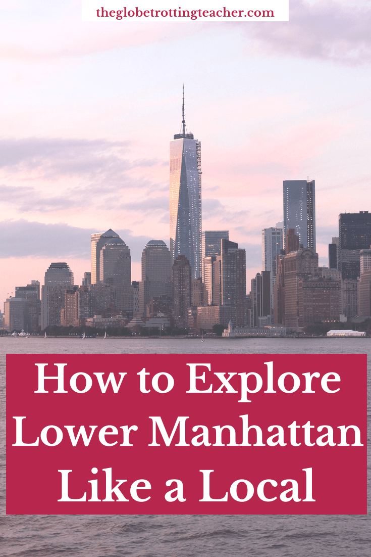 How to Explore Lower Manhattan Like a Local