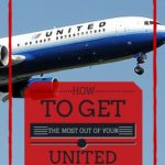 How to get the most out of your united miles