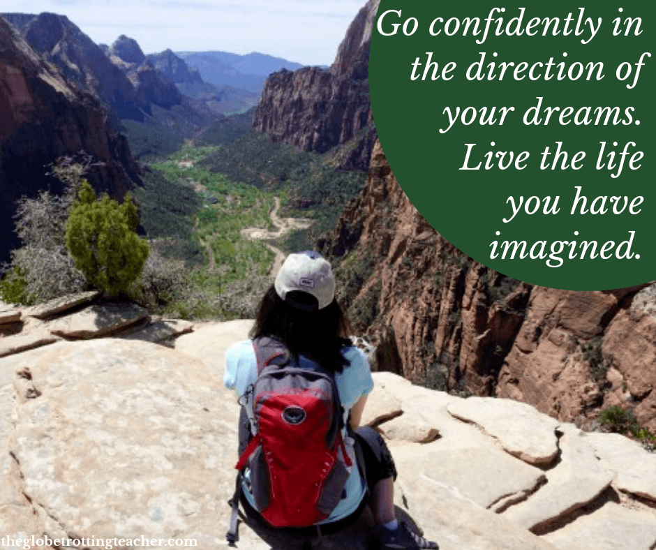 Travel Alone Quotes Go confidently in the direction of your dreams. Live the life you have imagined.