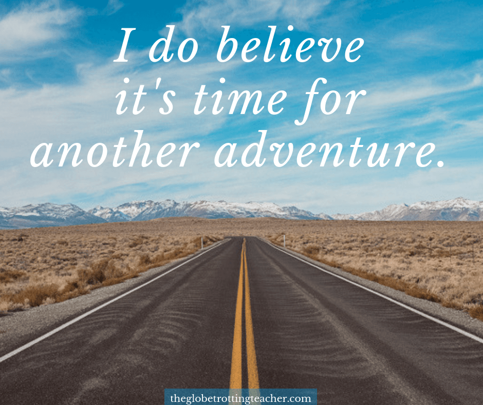 Quotes travel and adventure - I do believe it's time for another adventure