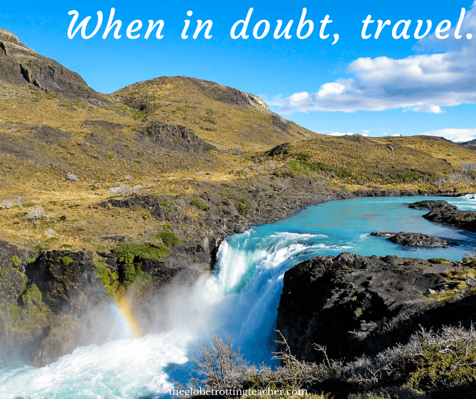 Short Quotes About Travel - When in doubt, travel