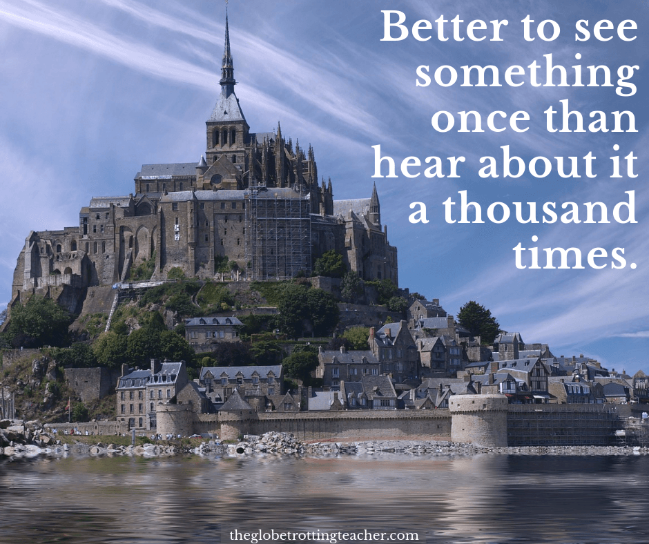 best travel quotes better to see something once than hear about it a thousand times