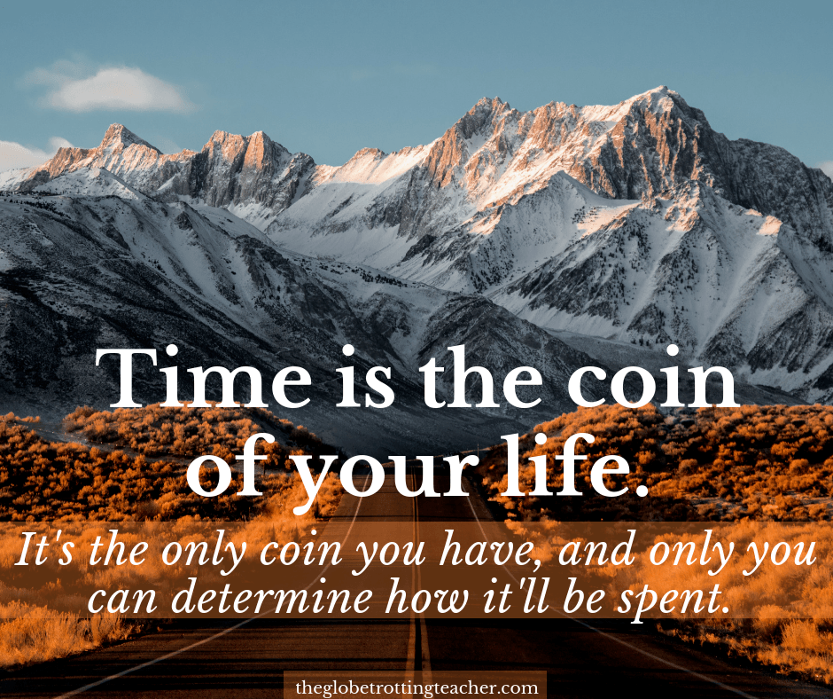 Quotes traveling alone - time is the coin of your life