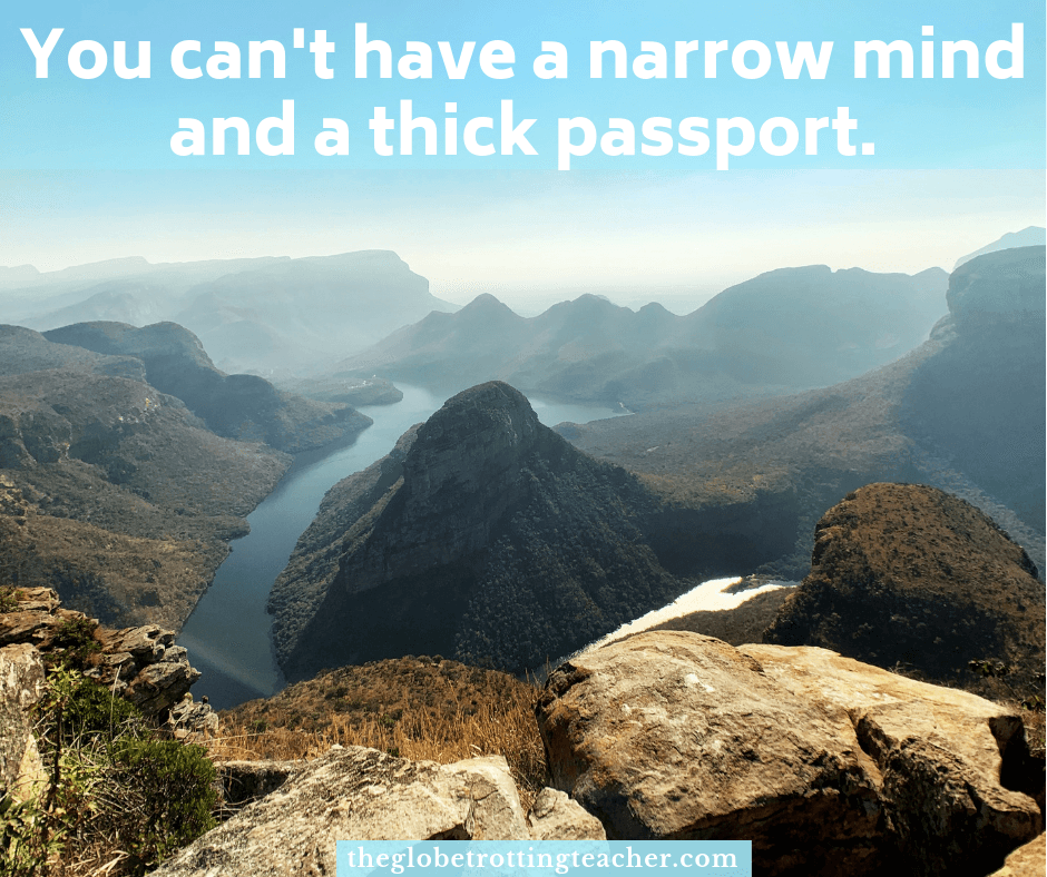 traveling quotes You can't have a narrow mind and a thick passport.