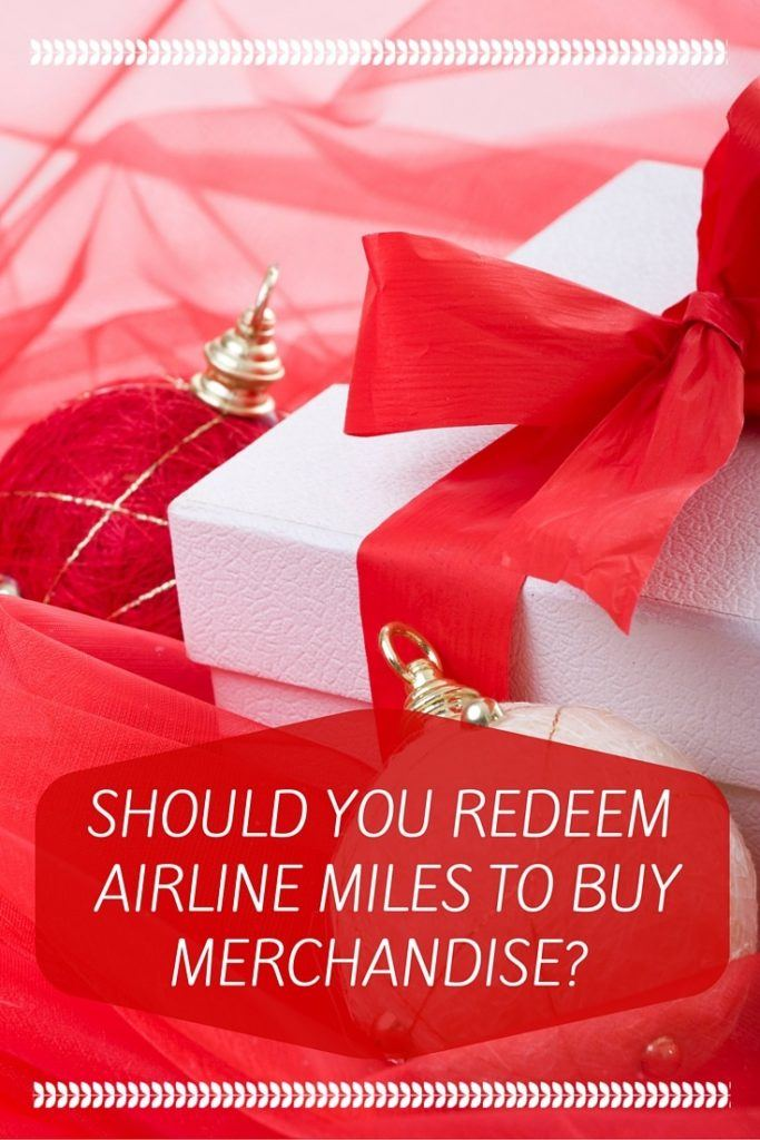 Should You Redeem Airline Miles to Buy Merchandise? - The