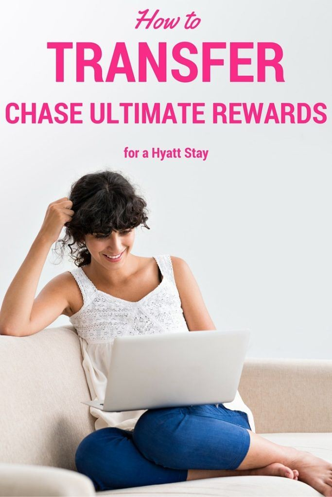 How to Transfer Chase Ultimate Rewards for a Hyatt Stay