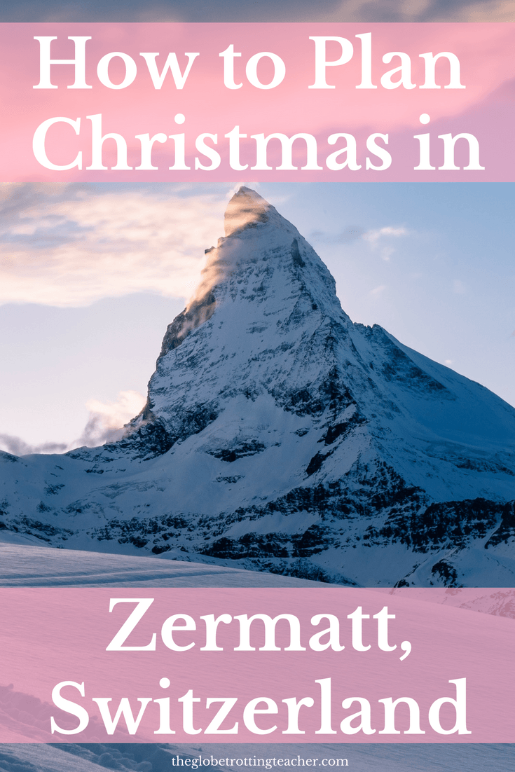How To Spend An Unforgettable Christmas In Zermatt Switzerland Plan Things To Do Whether