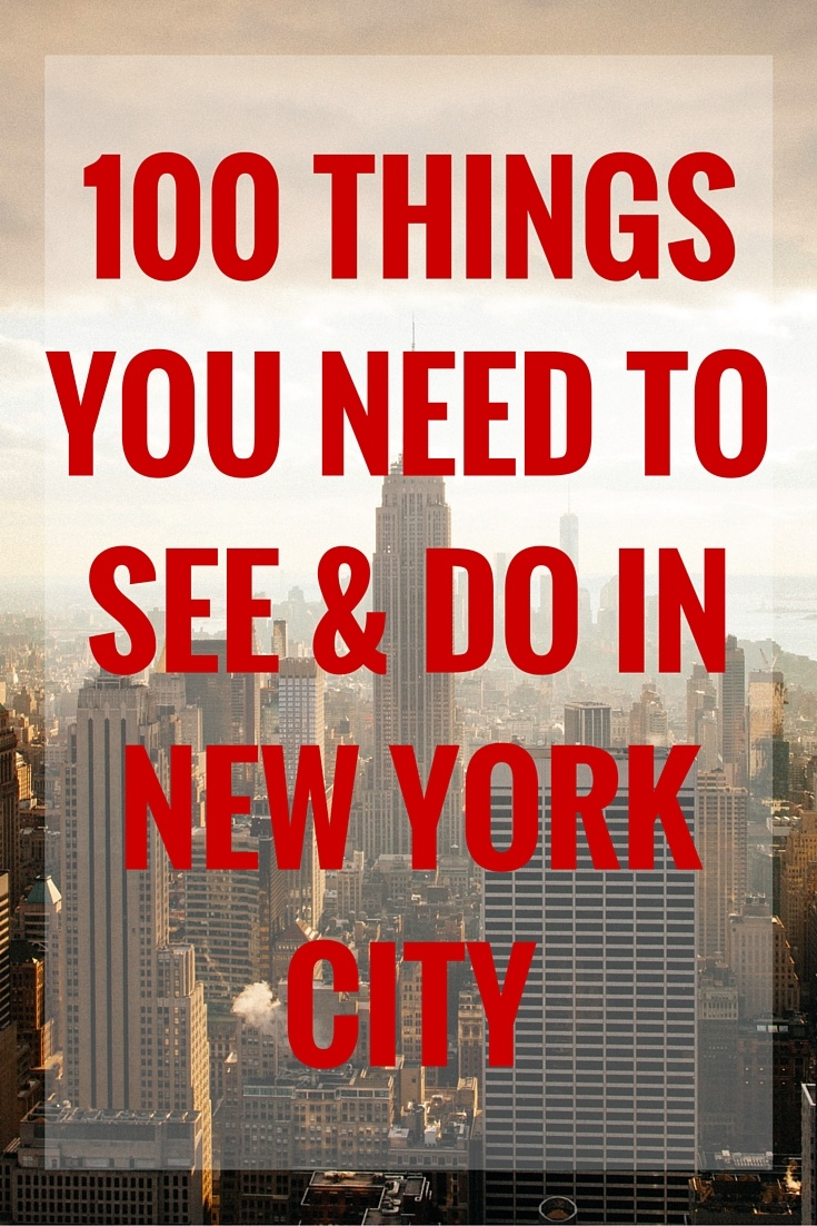 100 Things You Need to See and Do in New York City - The