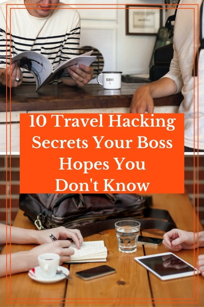 10 Travel Hacking Secrets Your Boss Hopes You Don't Know