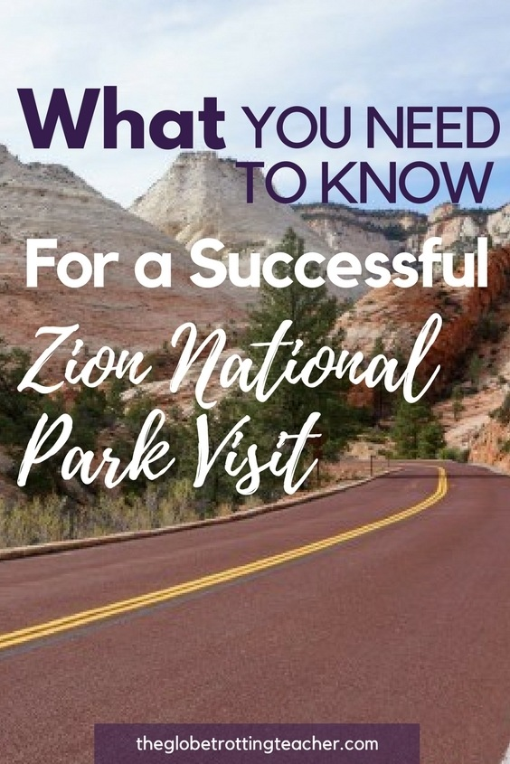 What you Need to Know For a Successful Zion National Park Visit