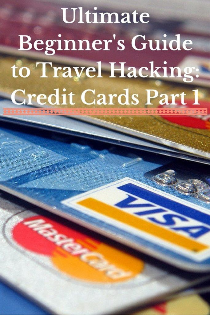 The Ultimate Guide to Travel Hacking: Credit Cards Part 1