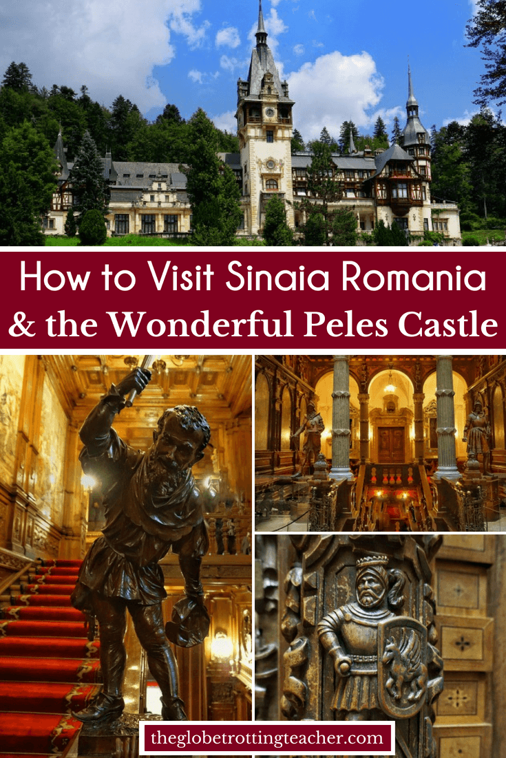Visit Sinaia Romania and Peles Castle
