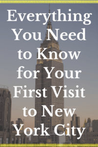 everything you need to know for your first visit to new york city