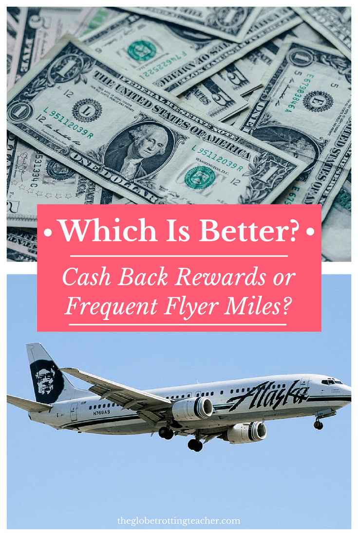 Is it better to get cash back or miles for travel