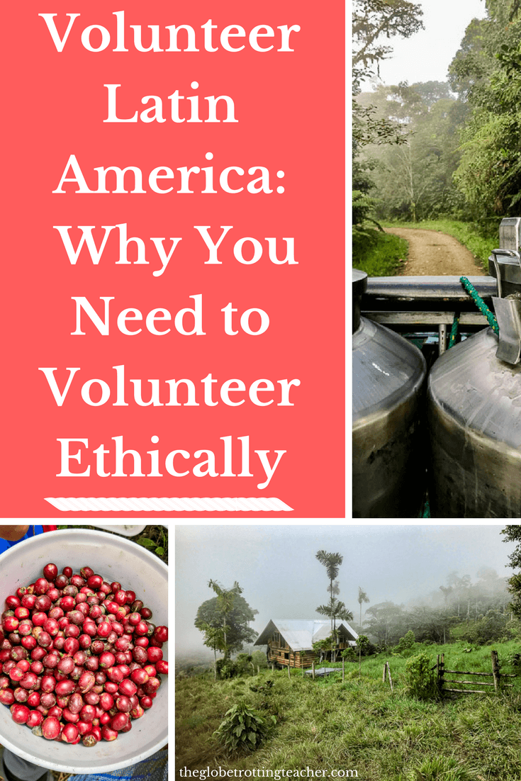 Volunteer Latin America and Why You Need to Volunteer Ethically