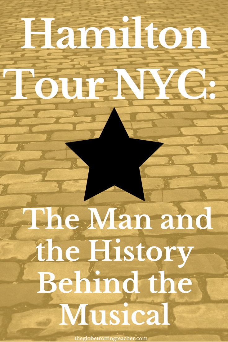 Hamilton Tour NYC- Uncovering the Man and the History Behind the Musical