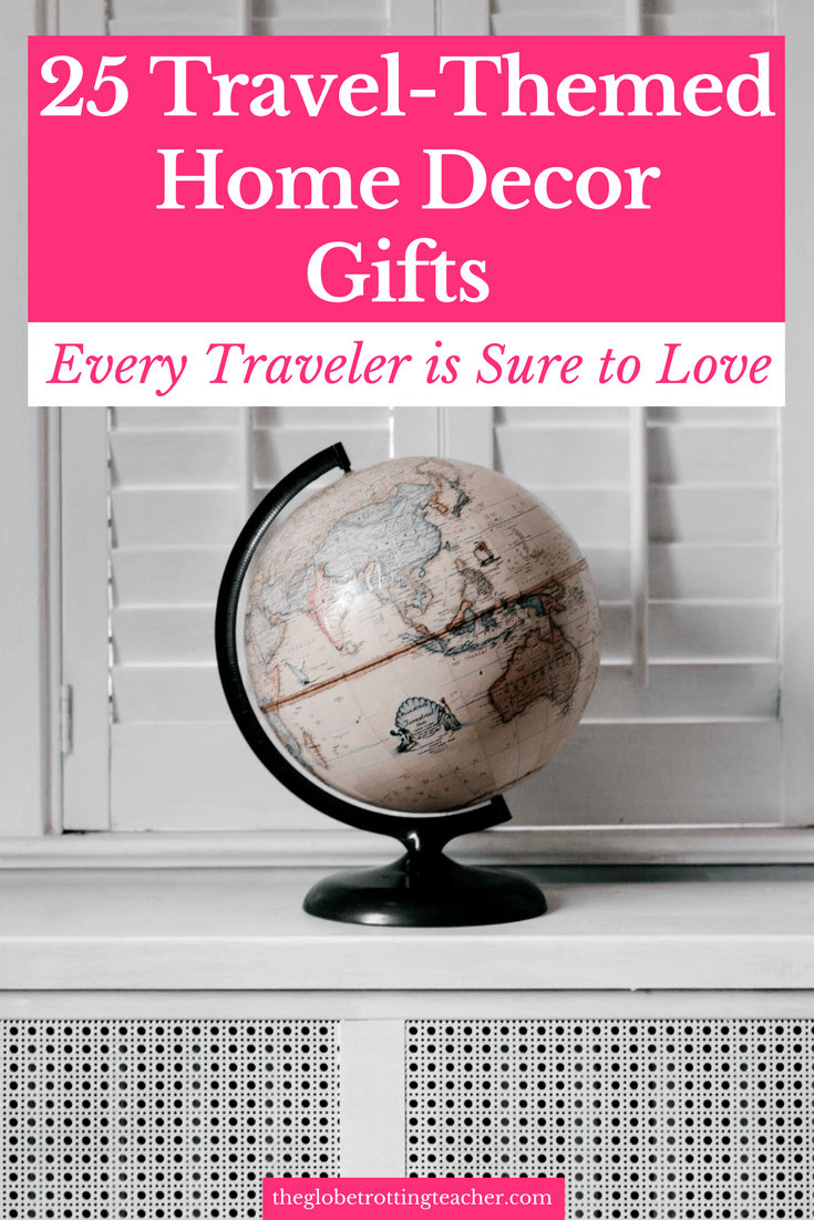 25 Travel-Themed Home Decor Gifts Every Traveler is Sure to Love