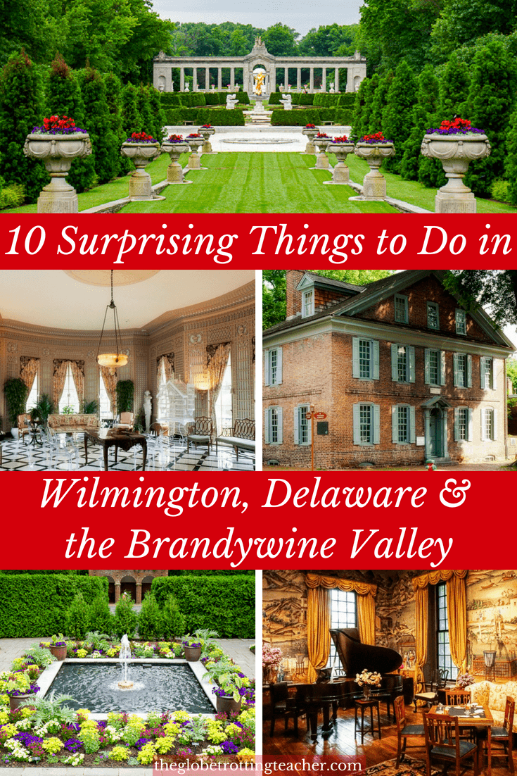10 Surprising Things to Do in Wilmington, Delaware & the Brandywine Valley