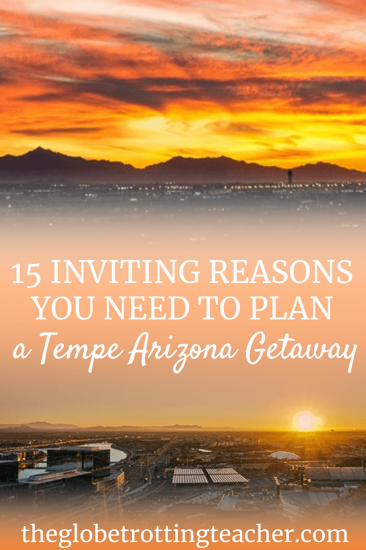 15 Reasons to Plan a Tempe Arizona Getaway - Looking for the perfect place to plan your winter escape vacation? Tempe Arizona has 300 days of sun. Tempe restaurants are delicious. Not to mention things to do in Tempe include everything from hiking, outdoor adventure, museums, and more! #tempearizona #travel #ustravel