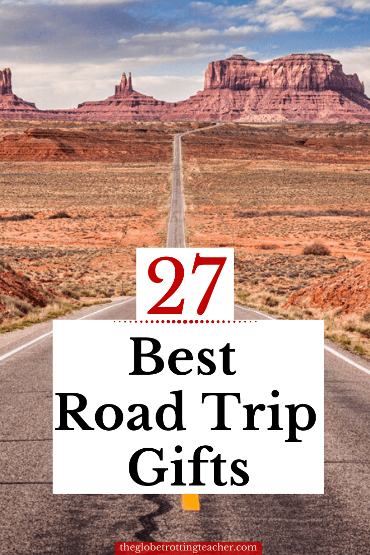 27 Best Road Trip Gifts For People Who Love The Open Road The Globetrotting Teacher