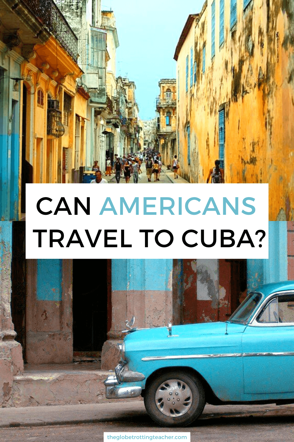 Can Americans Travel to Cuba? - The Globetrotting Teacher
